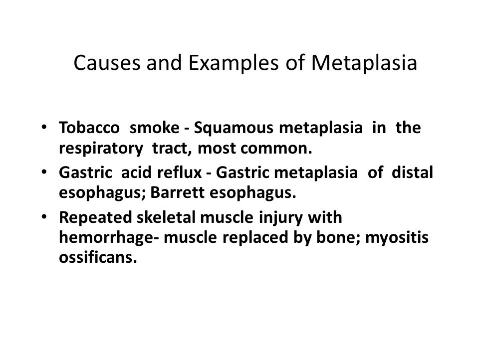 Causes and Examples of Metaplasia
