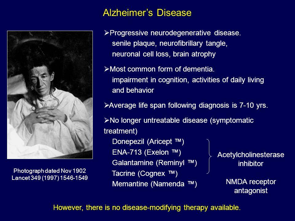 Alzheimer's Disease Progressive neurodegenerative disease. senile plaque, neurofibrillary tangle, neuronal cell loss, brain atrophy.