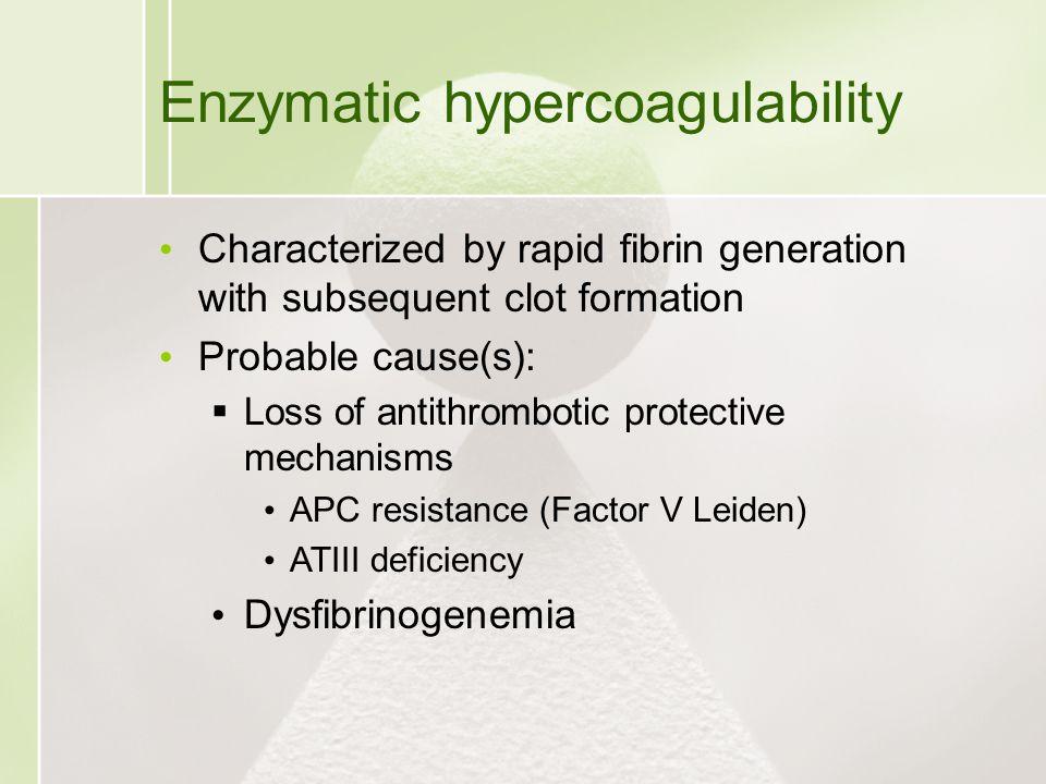 Enzymatic hypercoagulability