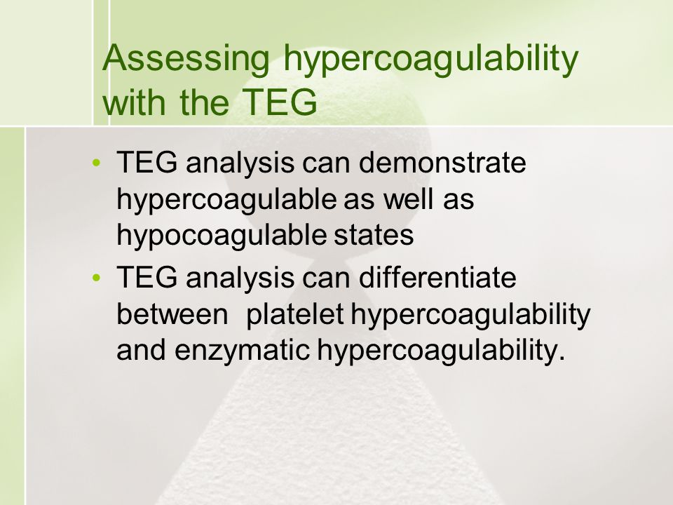 Assessing hypercoagulability with the TEG