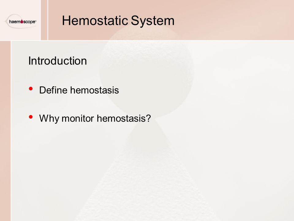 Hemostatic System Introduction Define hemostasis