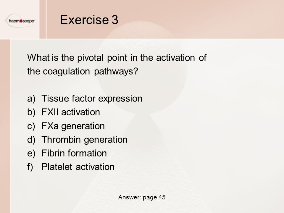 Exercise 3 What is the pivotal point in the activation of