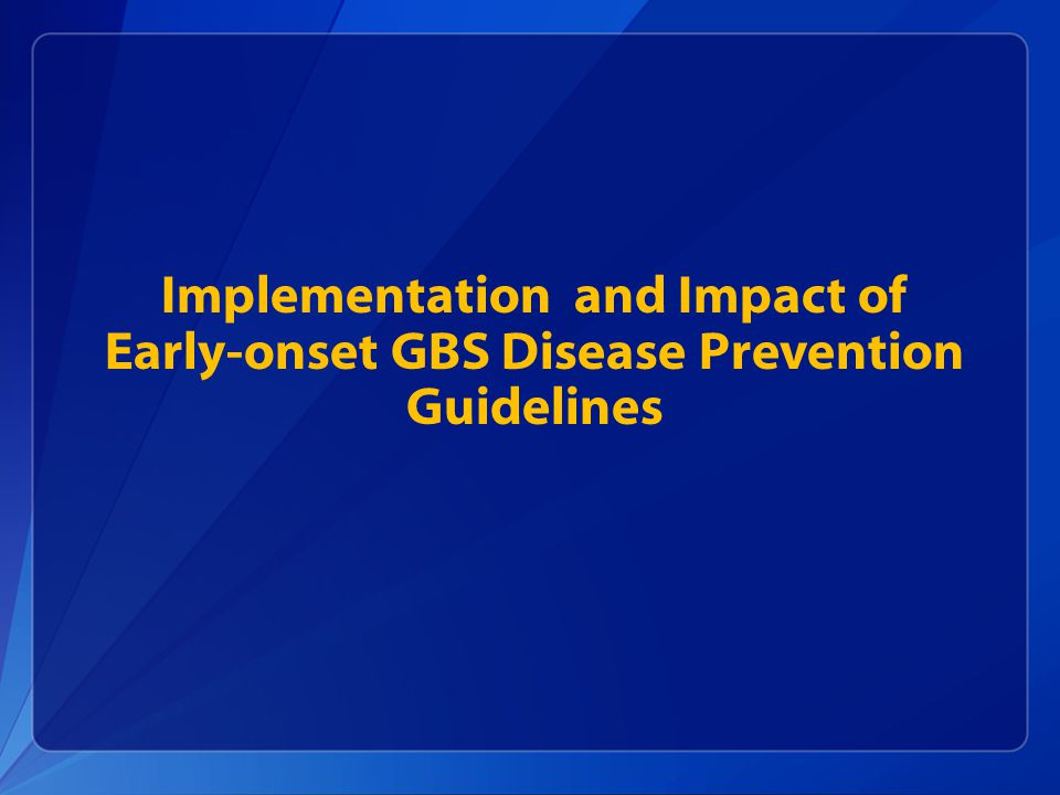 Implementation and Impact of Early-onset GBS Disease Prevention Guidelines