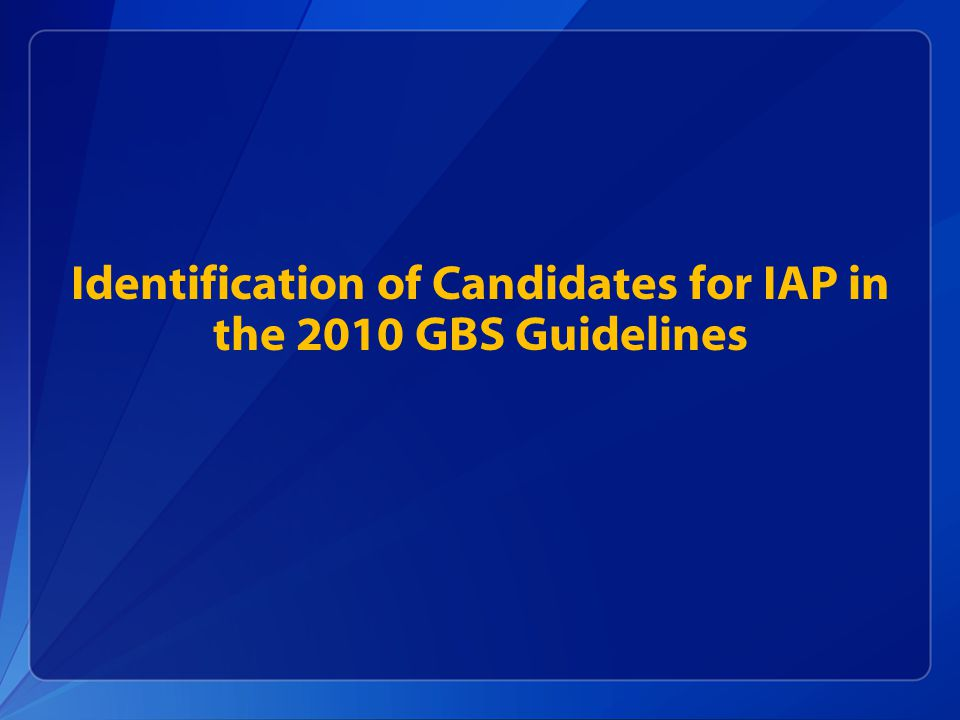 Identification of Candidates for IAP in the 2010 GBS Guidelines