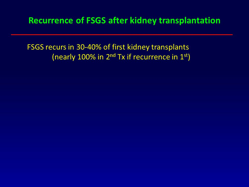 Recurrence of FSGS after kidney transplantation
