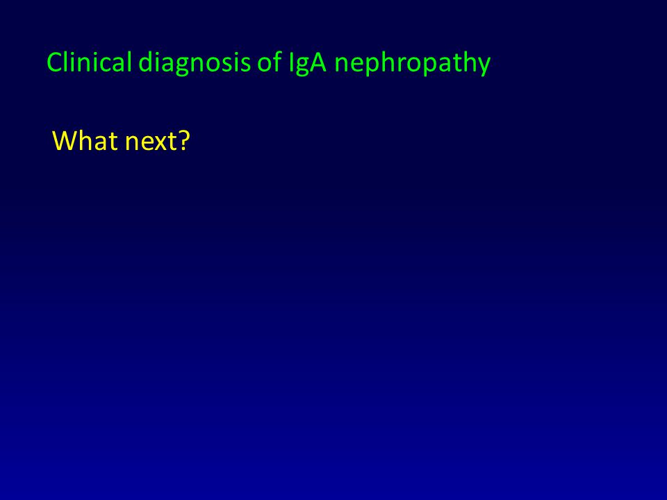 Clinical diagnosis of IgA nephropathy