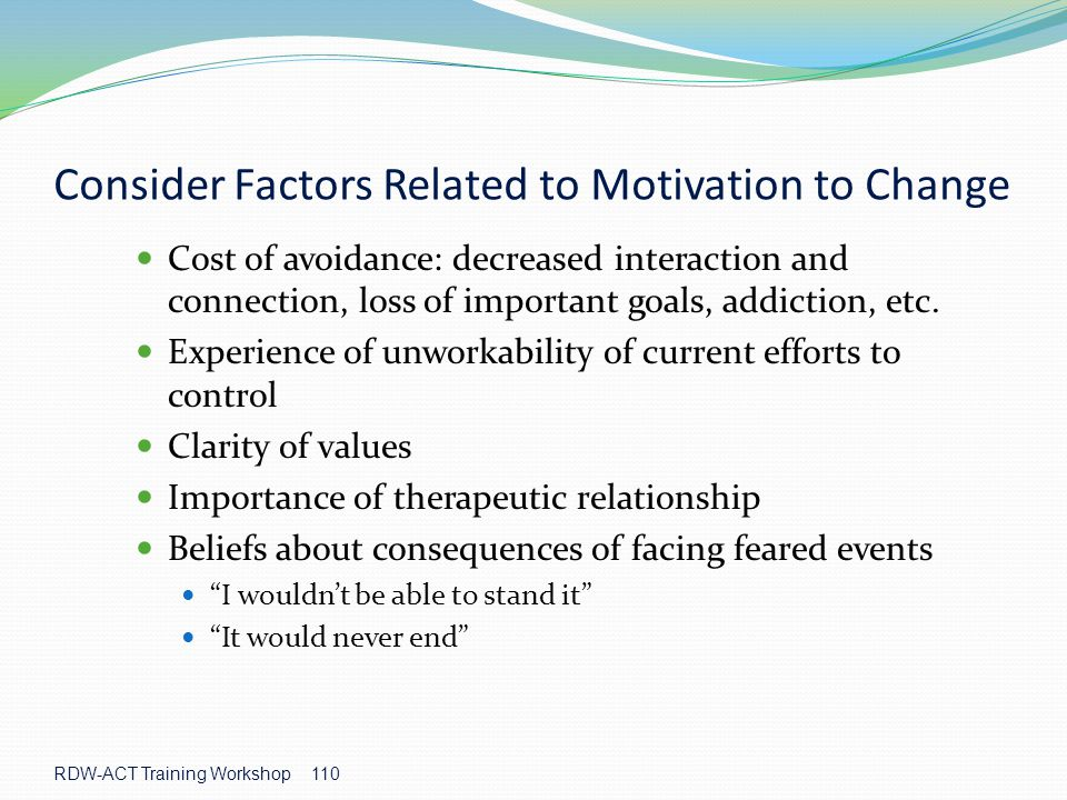 Consider Factors Related to Motivation to Change