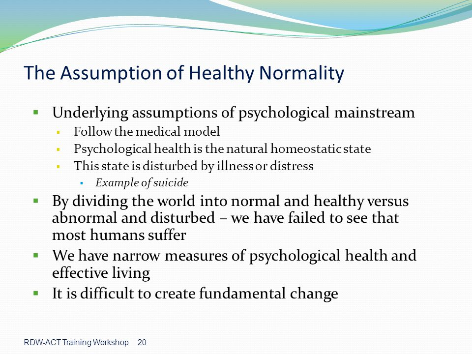 The Assumption of Healthy Normality