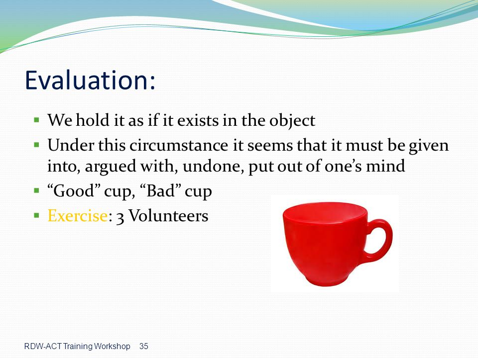 Evaluation: We hold it as if it exists in the object