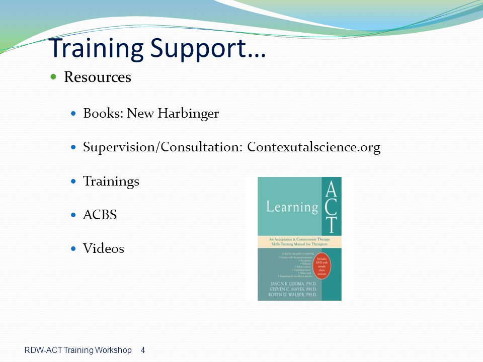 Training Support… Resources Books: New Harbinger