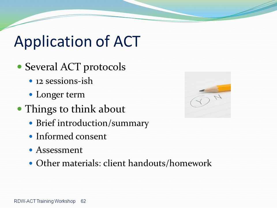 Application of ACT Several ACT protocols Things to think about