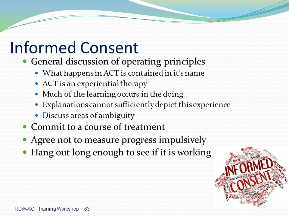 Informed Consent General discussion of operating principles