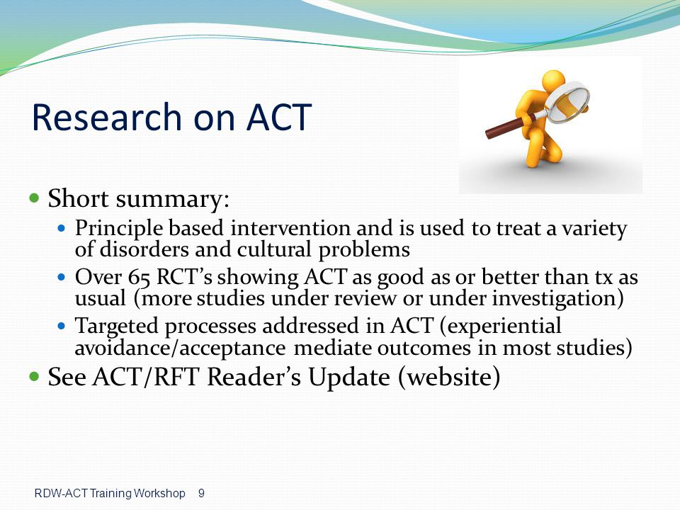 Research on ACT Short summary: See ACT/RFT Reader's Update (website)