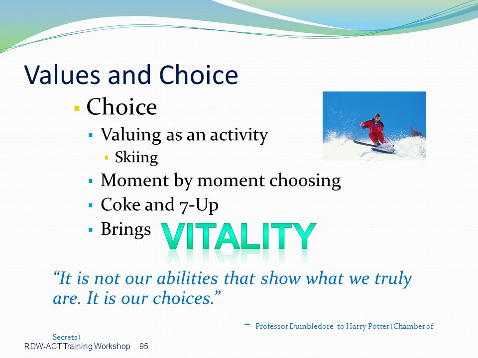 vitality Values and Choice Choice Valuing as an activity