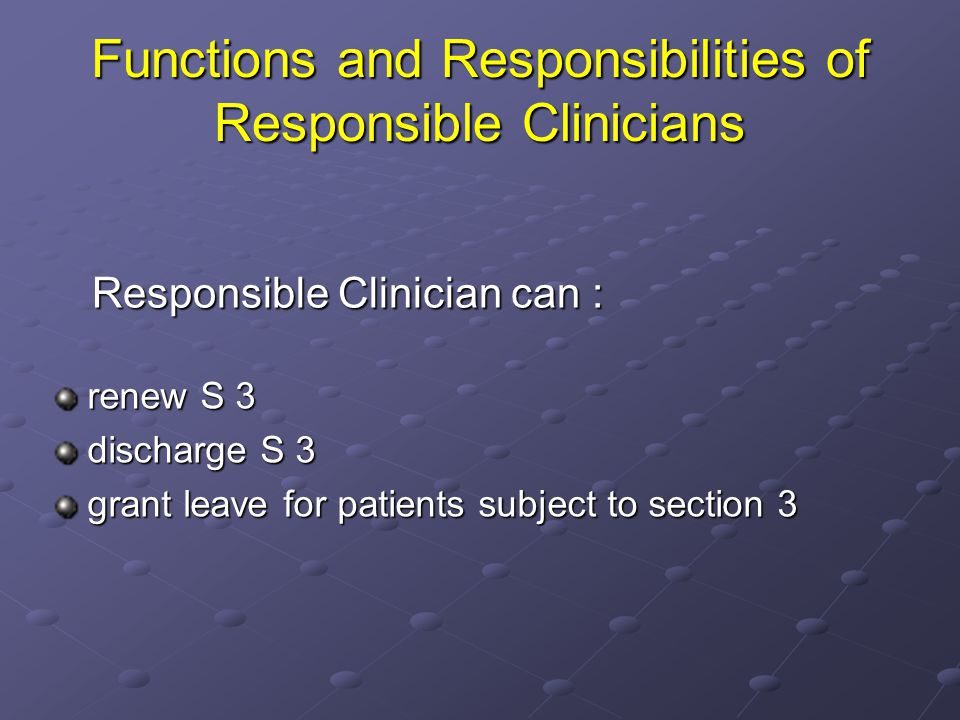 Functions and Responsibilities of Responsible Clinicians