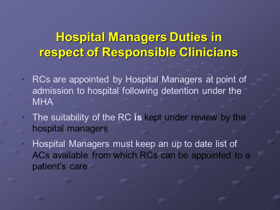 Hospital Managers Duties in respect of Responsible Clinicians