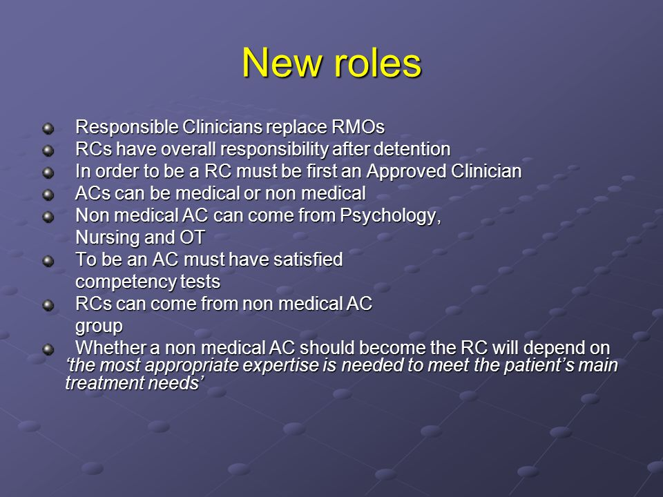 New roles Responsible Clinicians replace RMOs