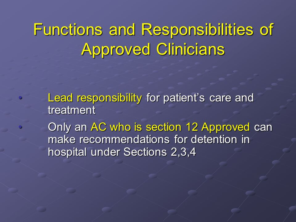 Functions and Responsibilities of Approved Clinicians