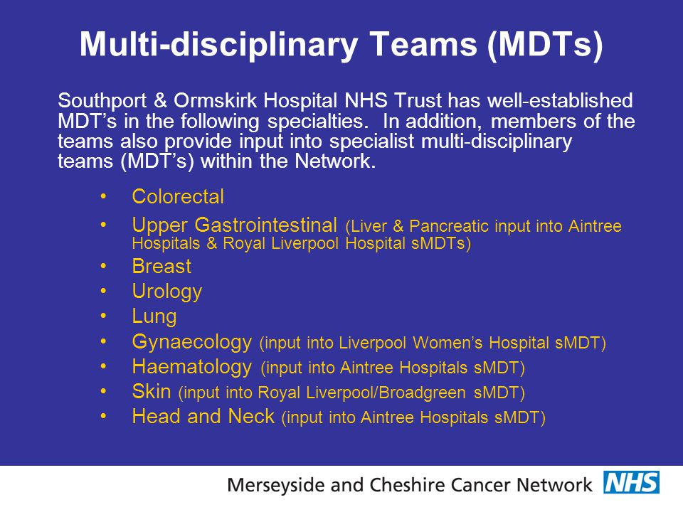 Multi-disciplinary Teams (MDTs)