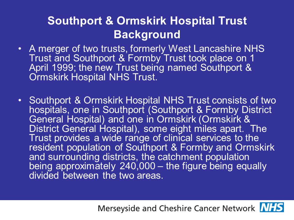 Southport & Ormskirk Hospital Trust Background