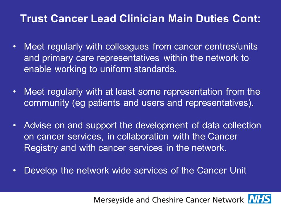 Trust Cancer Lead Clinician Main Duties Cont: