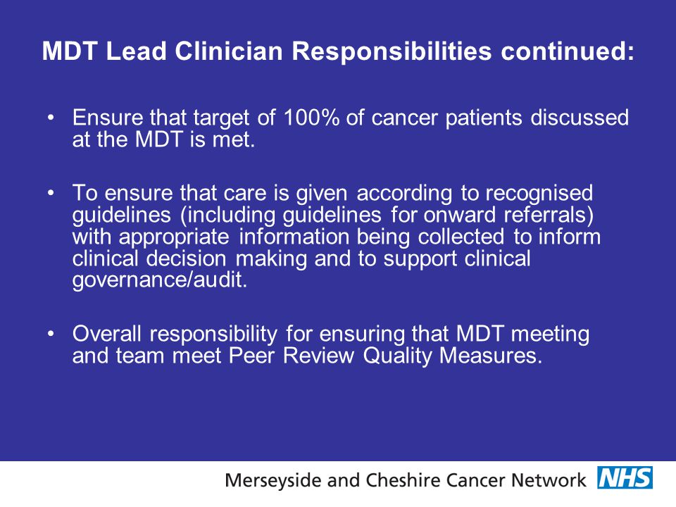 MDT Lead Clinician Responsibilities continued: