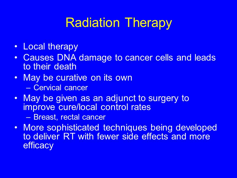 Radiation Therapy Local therapy