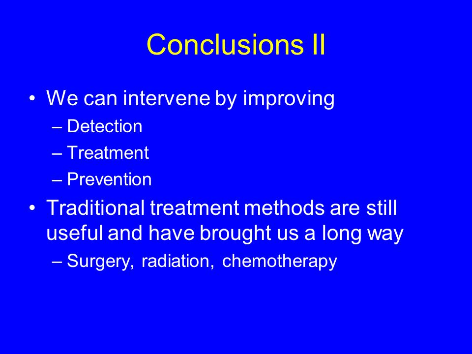 Conclusions II We can intervene by improving