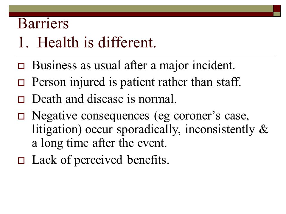 Barriers 1. Health is different.