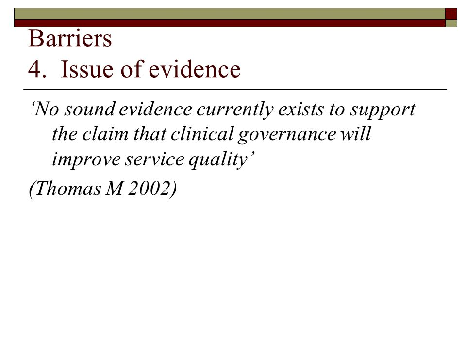 Barriers 4. Issue of evidence