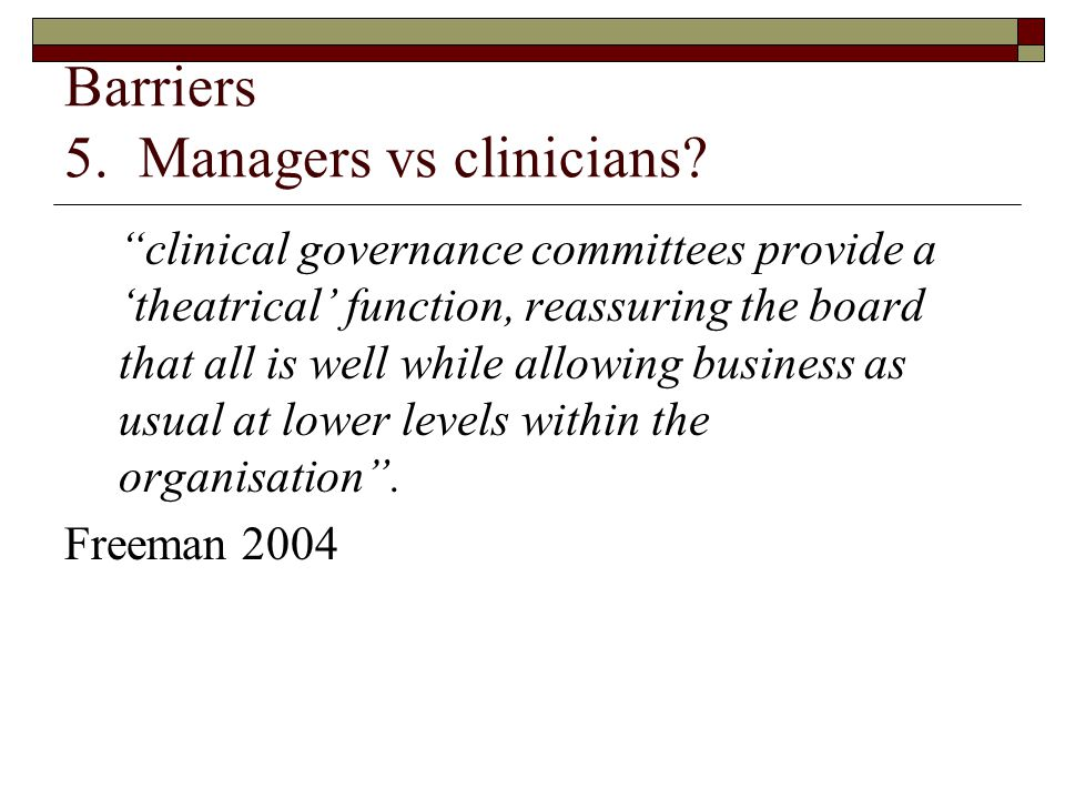 Barriers 5. Managers vs clinicians