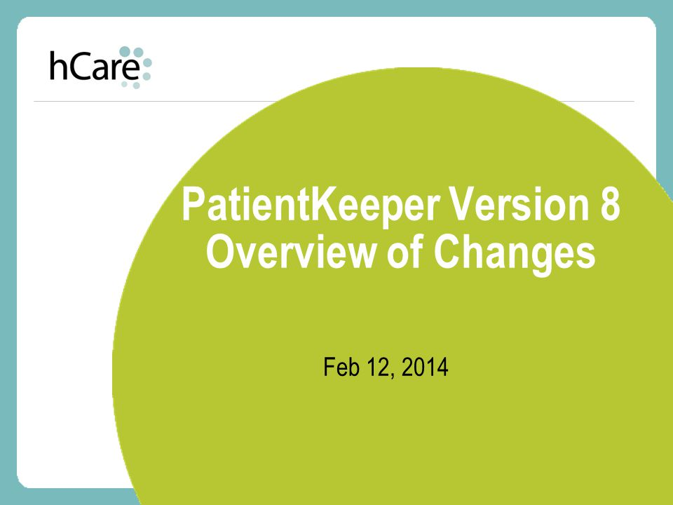 PatientKeeper Version 8 Overview of Changes