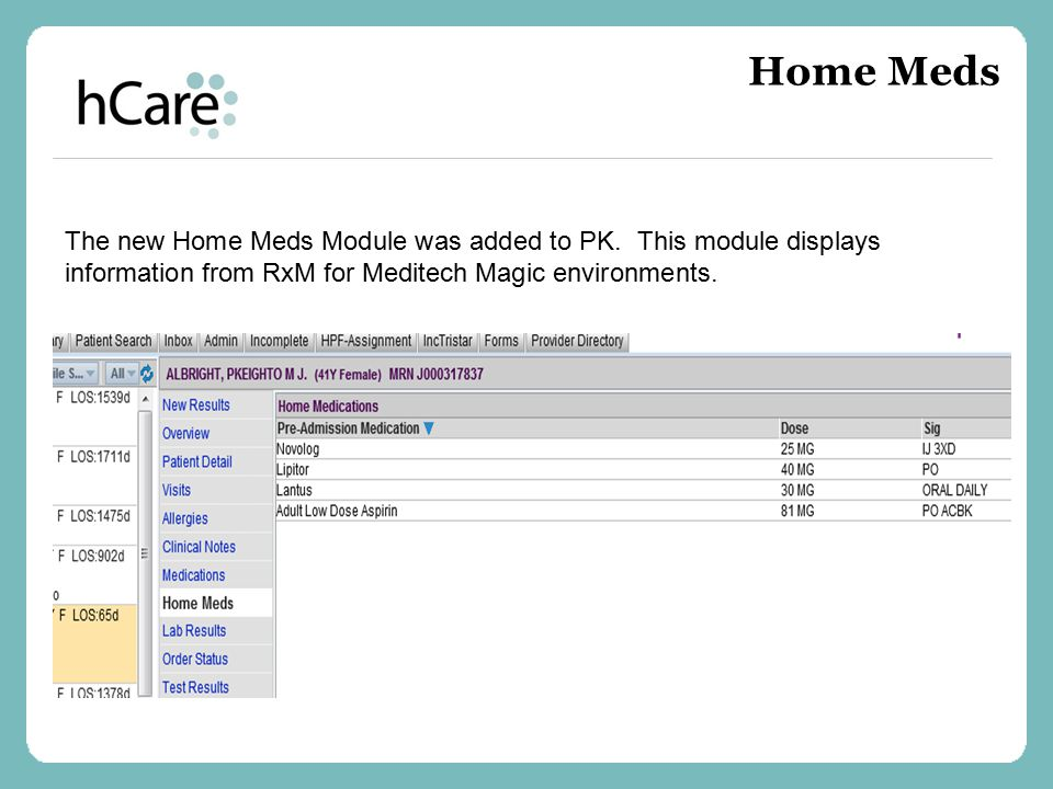 Home Meds The new Home Meds Module was added to PK.