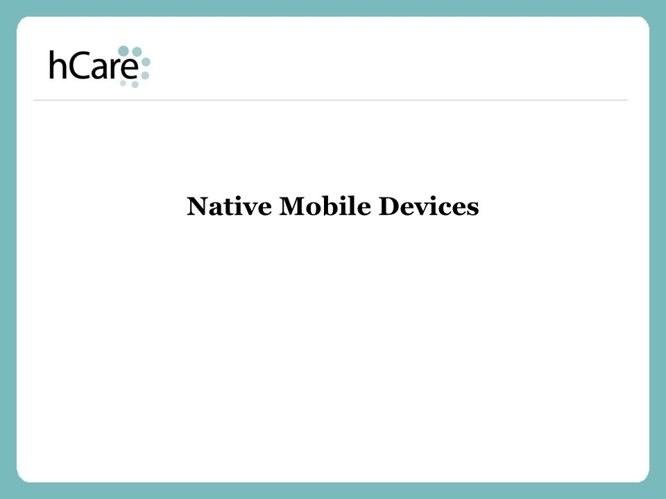 Native Mobile Devices