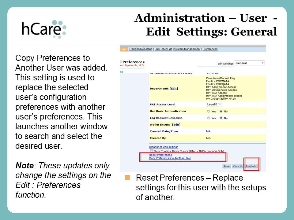 Administration – User - Edit Settings: General