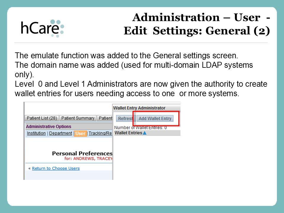 Administration – User - Edit Settings: General (2)
