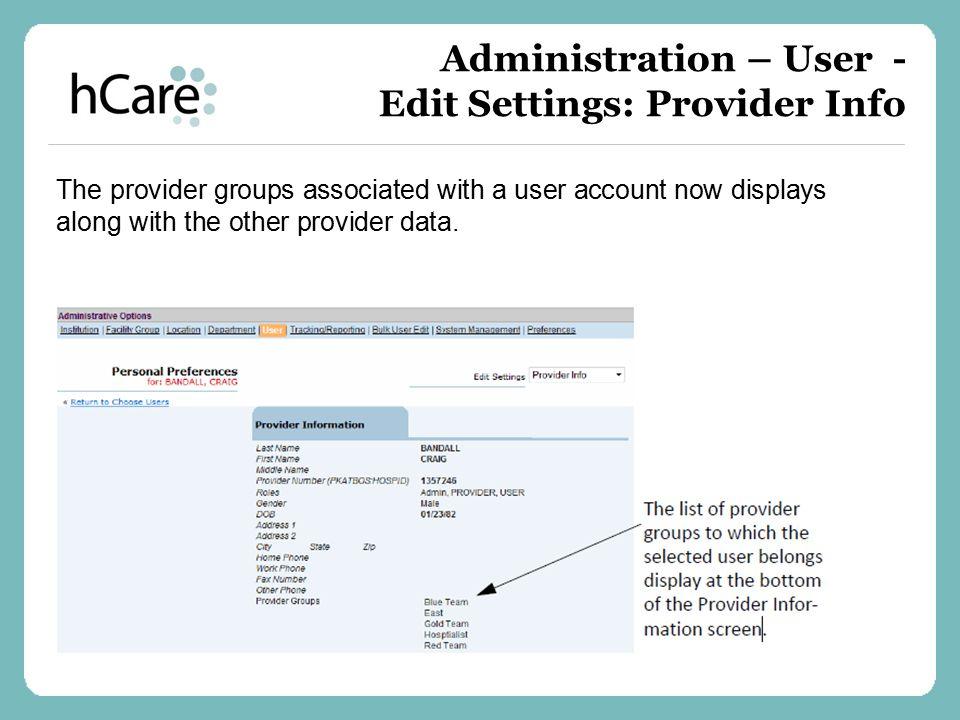 Administration – User - Edit Settings: Provider Info