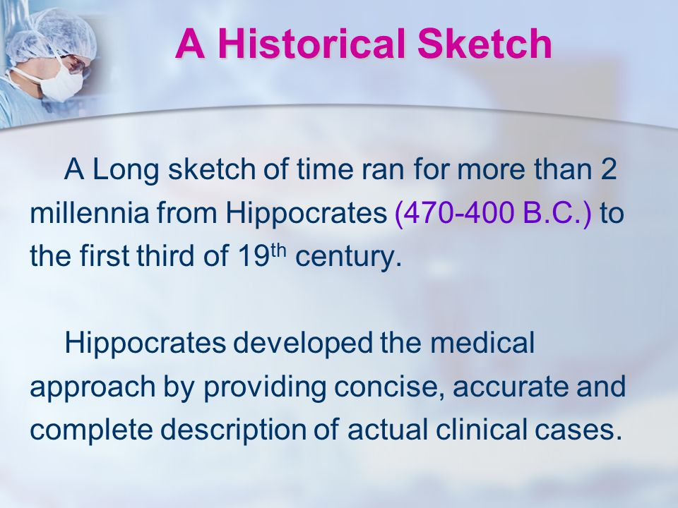 A Historical Sketch A Long sketch of time ran for more than 2