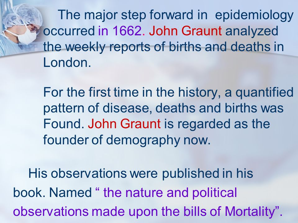 The major step forward in epidemiology occurred in 1662