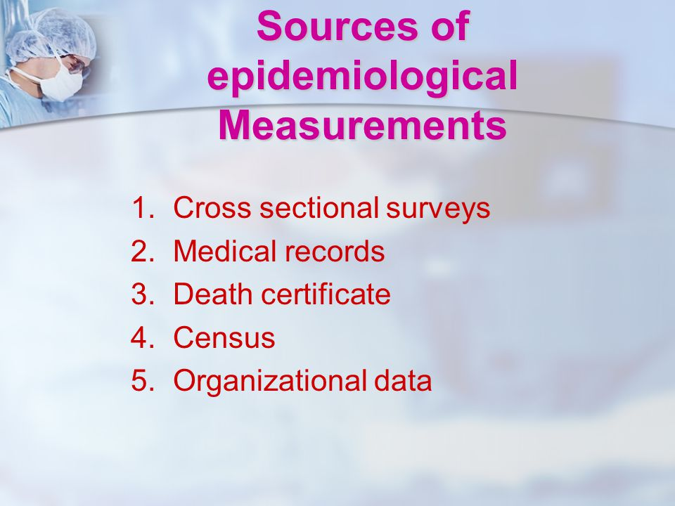 Sources of epidemiological Measurements