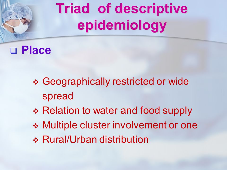 Triad of descriptive epidemiology