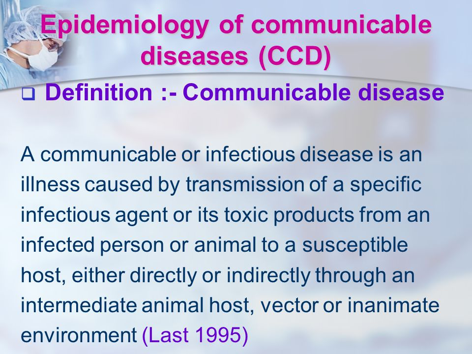 Epidemiology of communicable diseases (CCD)