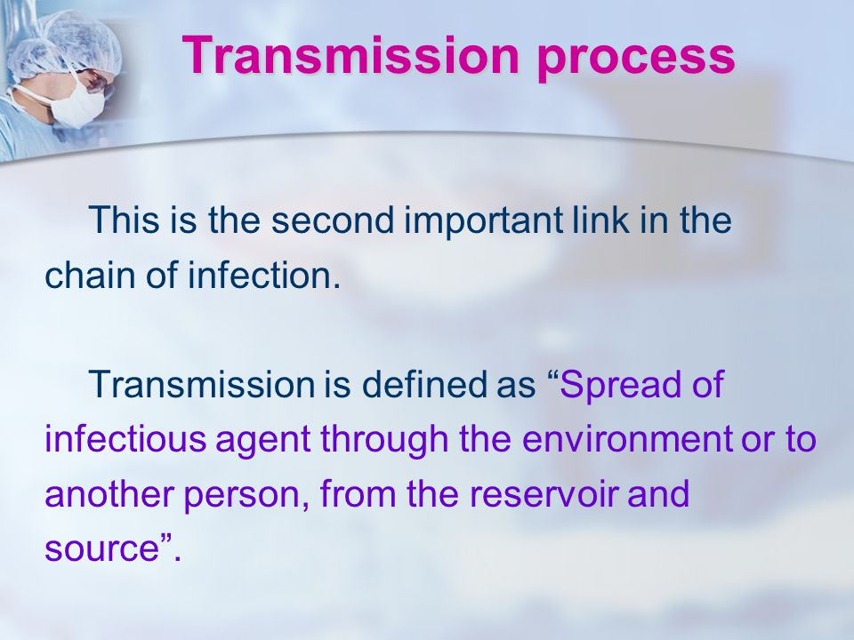 Transmission process This is the second important link in the