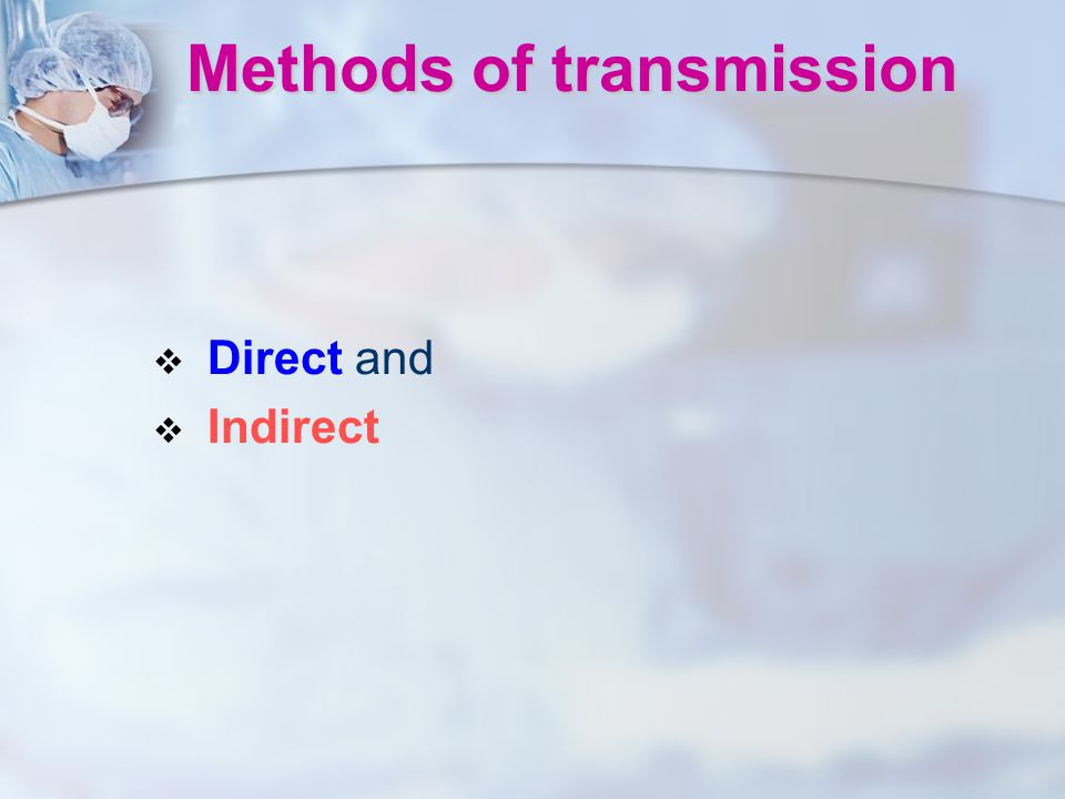 Methods of transmission
