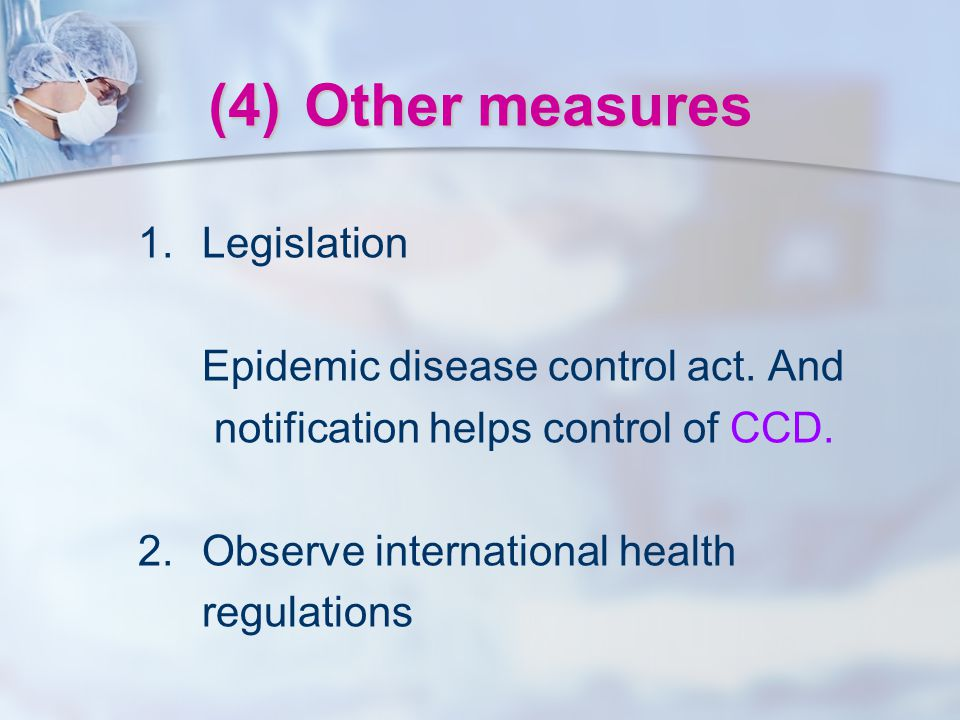 (4) Other measures 1. Legislation Epidemic disease control act. And