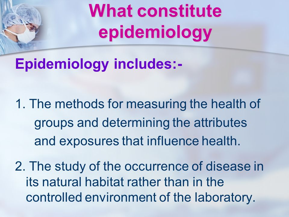 What constitute epidemiology