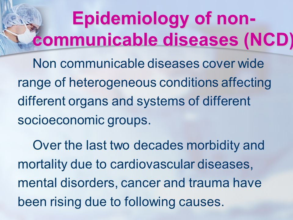 Epidemiology of non-communicable diseases (NCD)