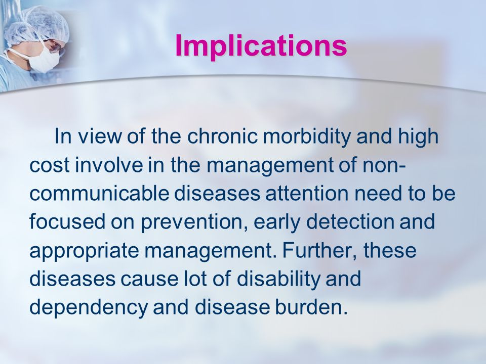 Implications In view of the chronic morbidity and high