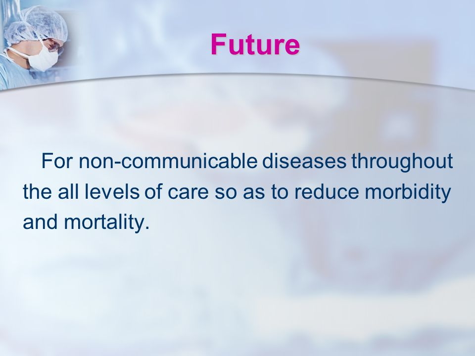 Future For non-communicable diseases throughout