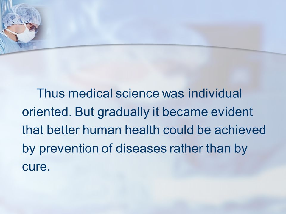 Thus medical science was individual